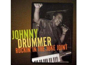 JOHNNY DRUMMER - Rockin The Juke Joint Down (CD)