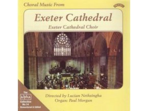 EXETER CATHEDRAL CHOIR - Alpha Collection Vol 14: Choral Music From Exeter Cathedral (CD)