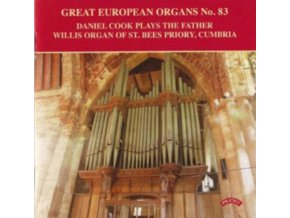 DANIEL COOK - Great European Organs No.83 / The Father Willis Organ Of St.Bees Priory. Cumbria (CD)