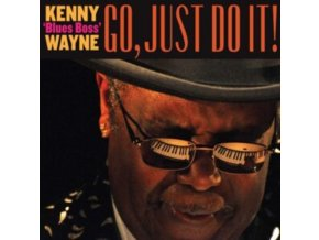 KENNY BLUES BOSS WAYNE - Go. Just Do It! (CD)