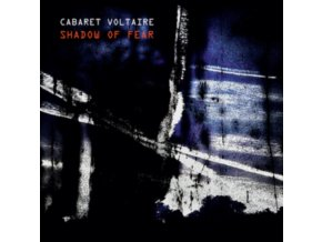 CABARET VOLTAIRE - Shadow Of Fear (CD)