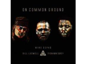 MIKE SOPKO / BILL LASWELL / TYSHAWN SOREY - On Common Ground (CD)