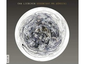 EWA LIEBCHEN / EMILIA KAROLINA SITAR / BARBARA KINGA MAJEWSKA - Goodnight Mr. Gorecki (CD)