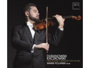 MAREK POLANSKI - Duranowski & Kaczkowski: First Polish Caprices For Violin (CD)