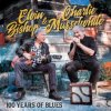 ELVIN BISHOP & CHARLIE MUSSELWHITE - 100 Years Of The Blues (CD)
