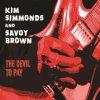 KIM SIMMONDS & SAVOY BROWN - The Devil To Pay (CD)