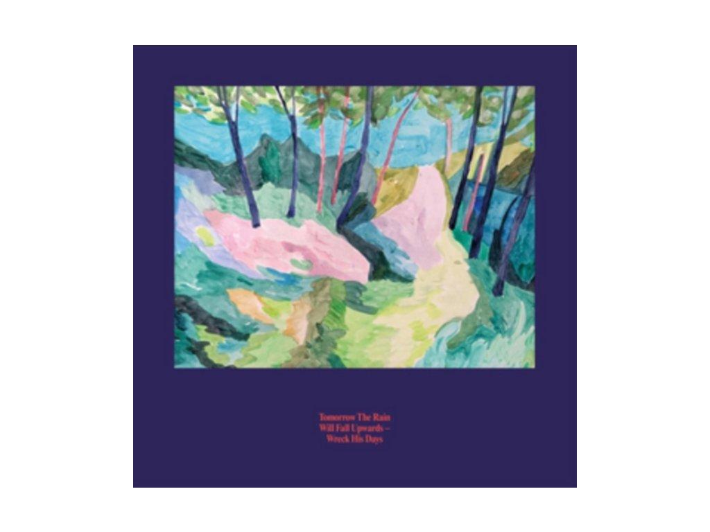 TOMORROW THE RAIN WILL FALL UPWARDS - Wreck His Days (LP)