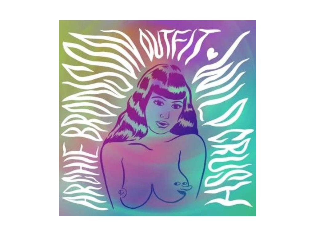 ARCHIE BRONSON OUTFIT - Wild Crush (LP)