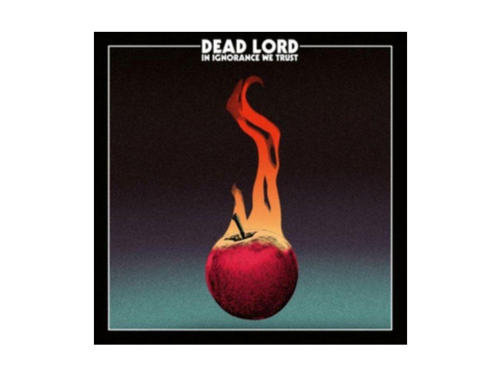 DEAD LORD - In Ignorance We Trust (LP)