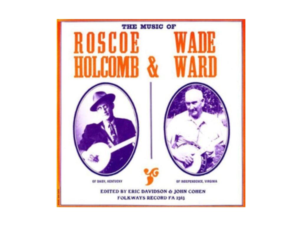 ROSCOE HOLCOMB / WADE WARD - The Music Of Roscoe Holcomb & Wade Ward (LP)