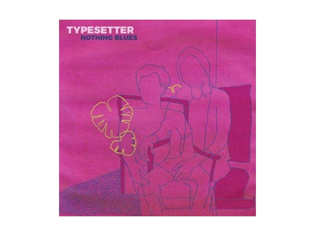 TYPESETTER - Nothing Blues (Yellow Vinyl) (LP)