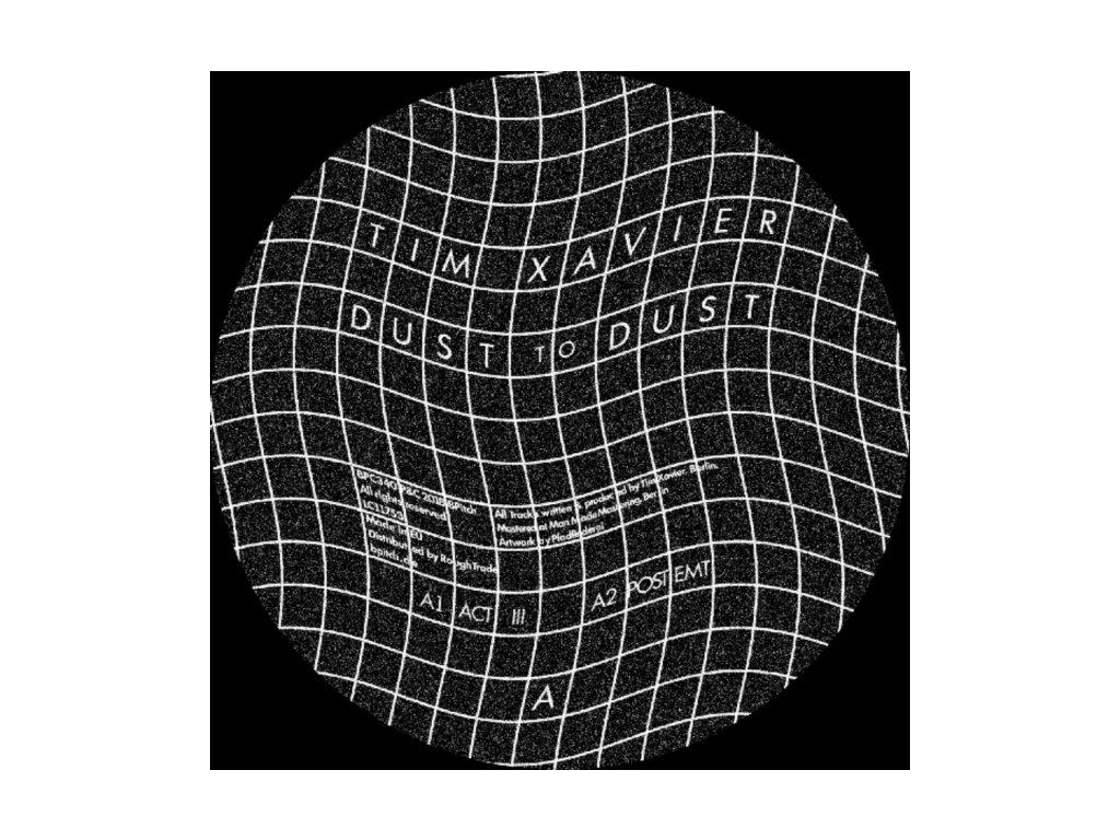 """TIM XAVIER - Dust To Dust EP (12"""" Vinyl)"""