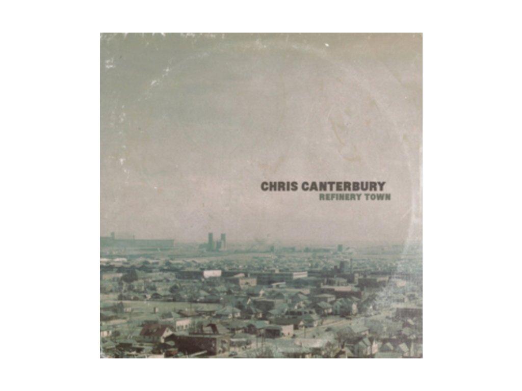 CHRIS CANTERBURY - Refinery Town (LP)