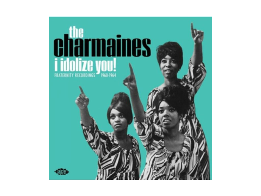 CHARMAINES - I Idolize You! Fraternity Recordings 1960-1964 (LP)