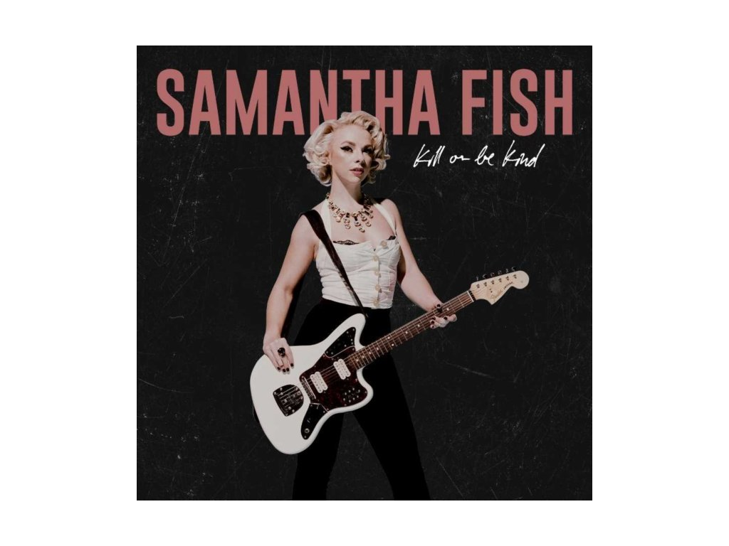 SAMANTHA FISH - Kill Or Be Kind (LP)