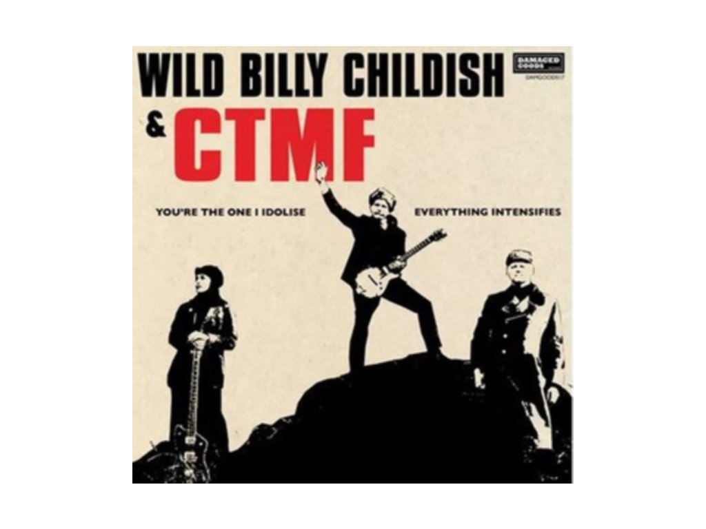 "WILD BILLY CHILDISH & CTMF - Youre The One I Idolise / Everything Intensifies (7"" Vinyl)"