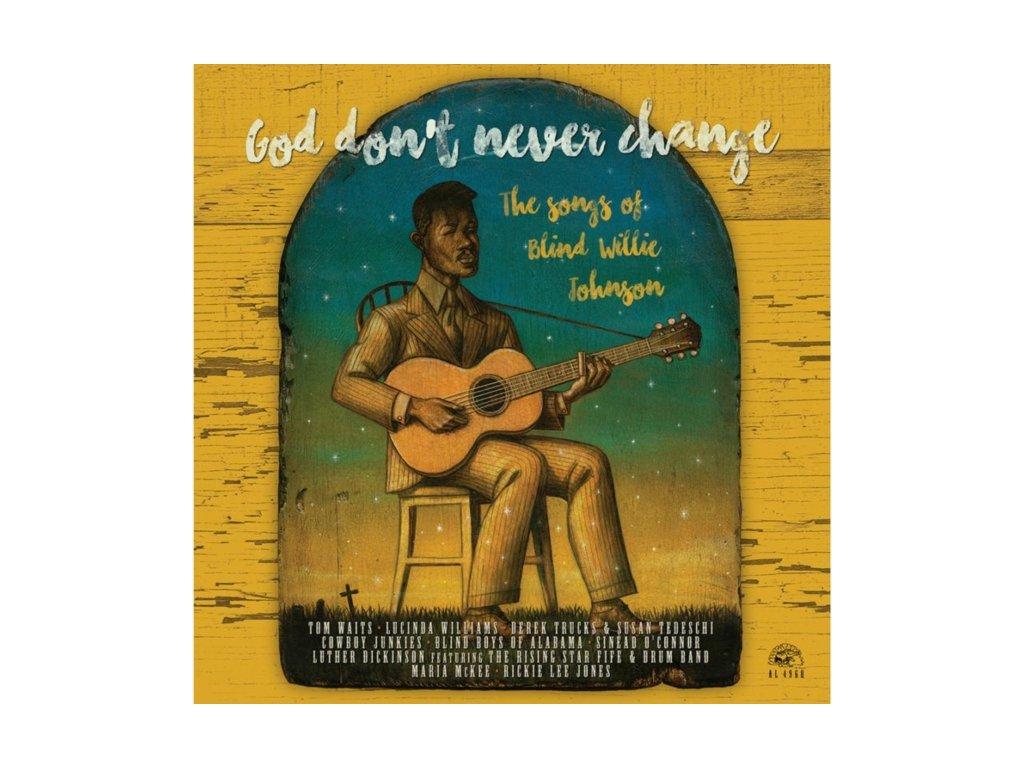 VARIOUS ARTISTS - God DonT Never Change: The Songs Of Blind Willie Johnson (LP)