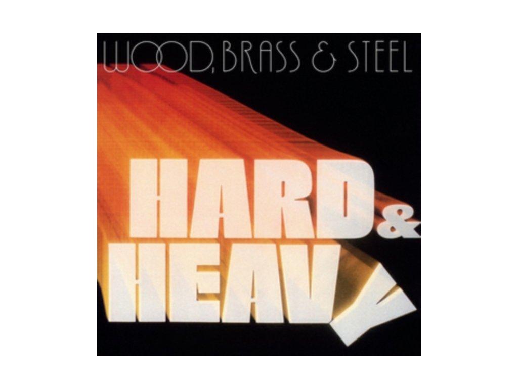 WOOD. BRASS & STEEL - Hard & Heavy (LP)