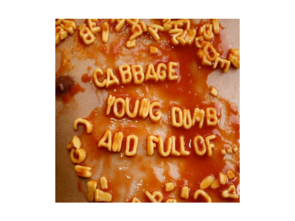 CABBAGE - Young. Dumb And Full Of... (LP)