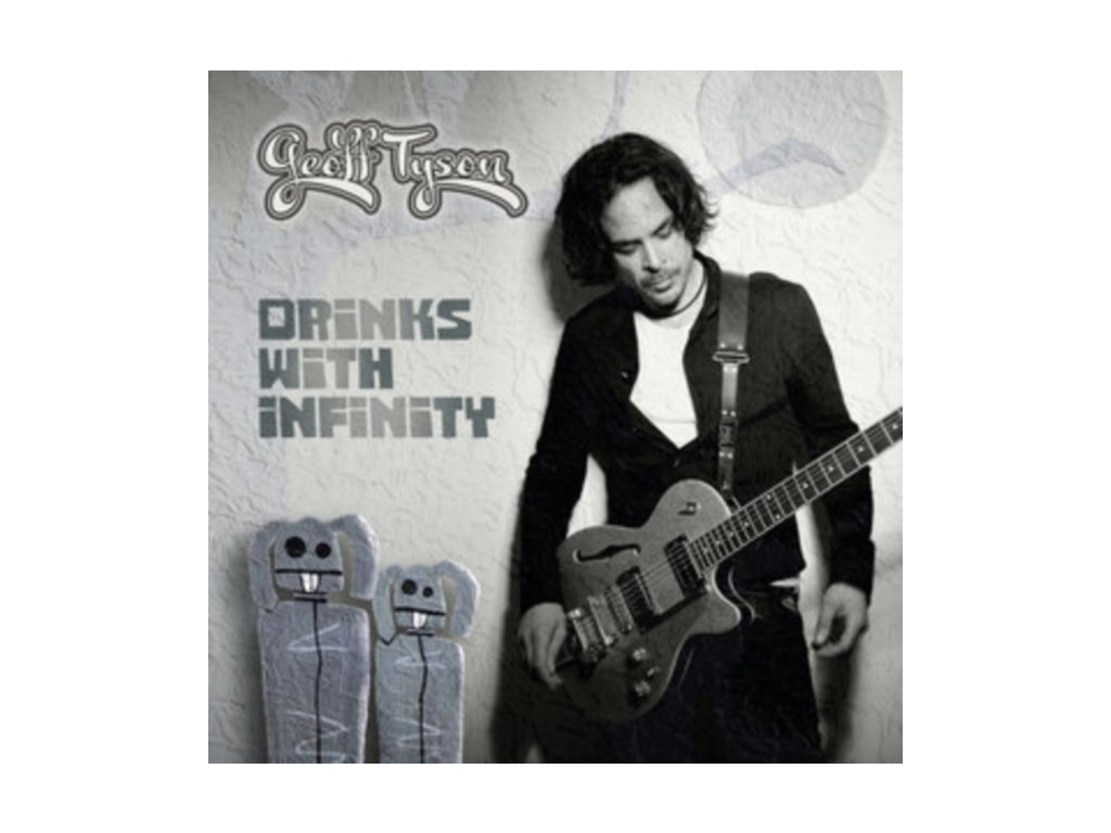 GEOFF TYSON - Drinks With Infinity (LP)