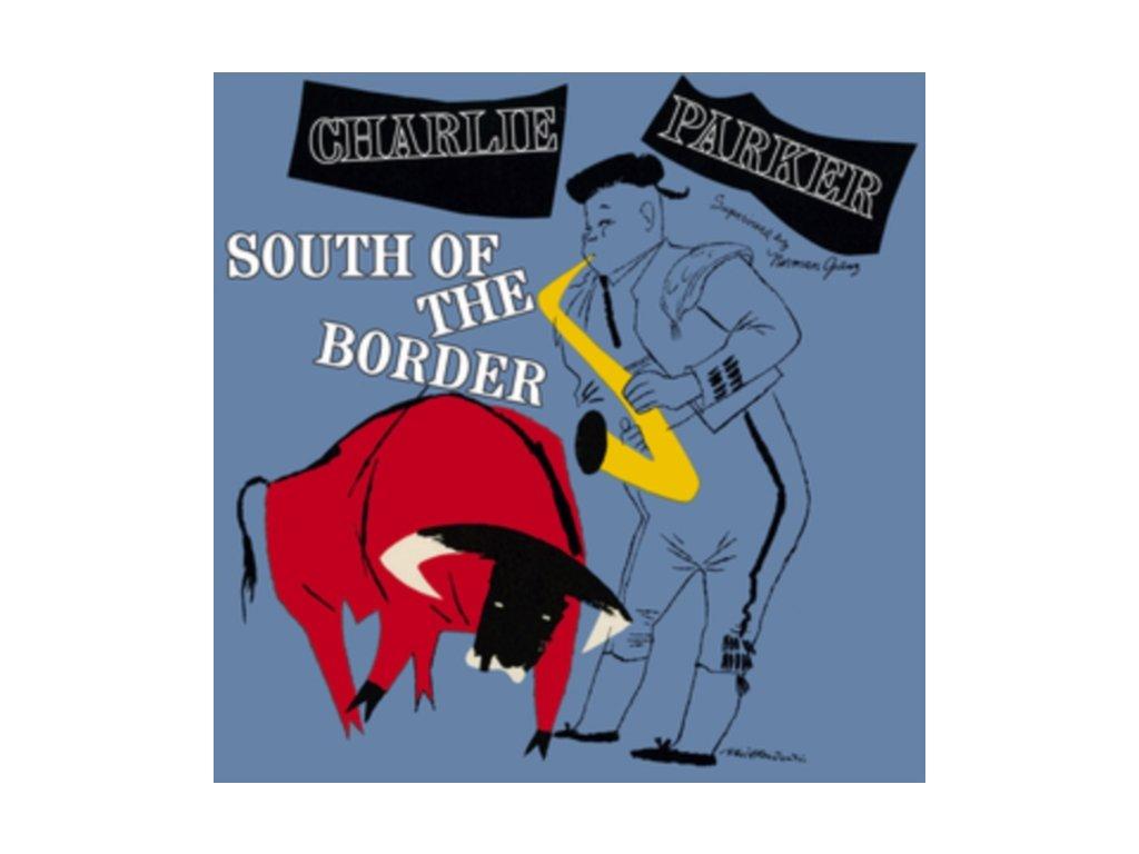 CHARLIE PARKER - South Of The Border (+6 Bonus Tracks) (Green Vinyl) (LP)