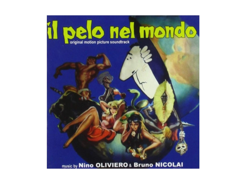 NINO OLIVIERO & BRUNO NICOLAI - Il Pelo Nel Mondo - Original Soundtrack (CD)