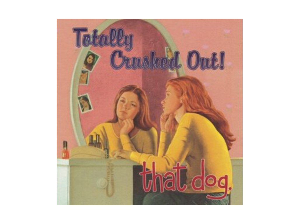 THAT DOG - Totally Crushed Out (LP)