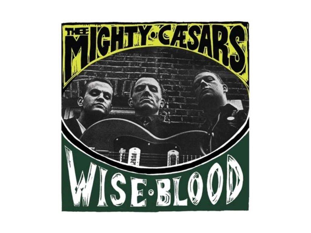 THEE MIGHTY CAESARS - Wiseblood (LP)