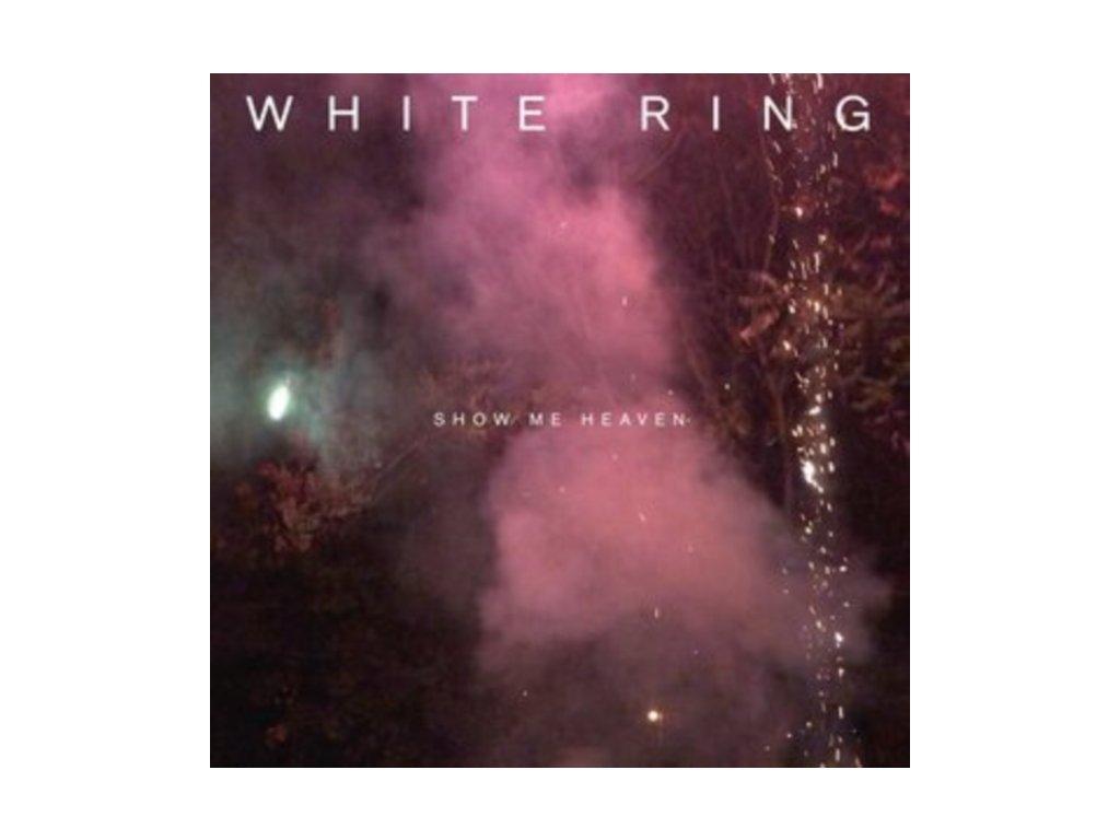 WHITE RING - Show Me Heaven (LP)