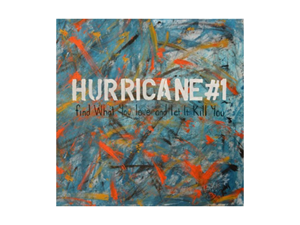 HURRICANE #1 - Find What You Love And Let It Kill You (LP)