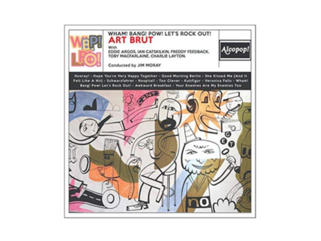 ART BRUT - Wham! Bang! Pow! Lets Rock Out! (LP)