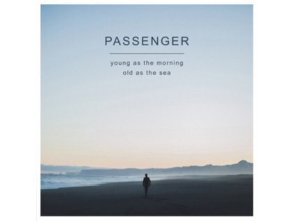 PASSENGER - Young As The Morning Old As The Sea (LP)