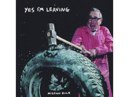 YES IM LEAVING - Mission Bulb (LP)