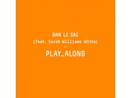 "DAN LE SAC / SARAH WILLIAMS WHITE - Play Along (7"" Vinyl)"