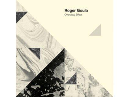 ROGER GOULA - Overview Effect (LP)