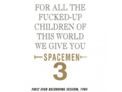 SPACEMEN 3 - For All The Fucked Up Children (LP)