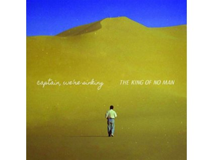 CAPTAIN. WERE SINKING - The King Of No Man (LP)