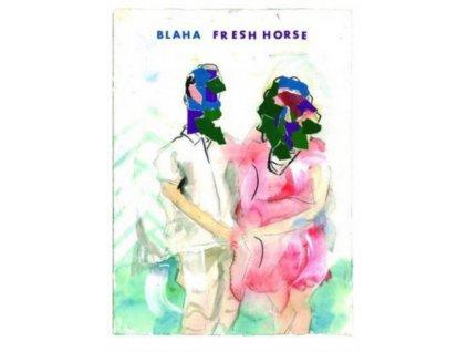 """BLAHA - Fresh Horse (7"""" Vinyl)"""