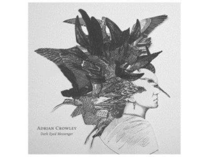ADRIAN CROWLEY - Dark Eyed Messenger (LP)