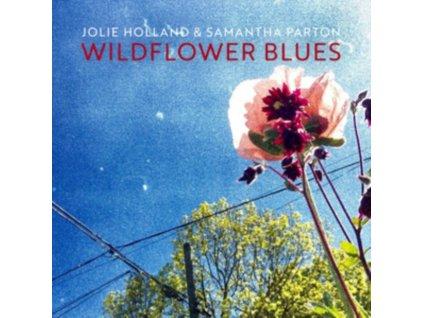 JOLIE HOLLAND & SAMANTHA PARTON - Wildflower Blues (LP)