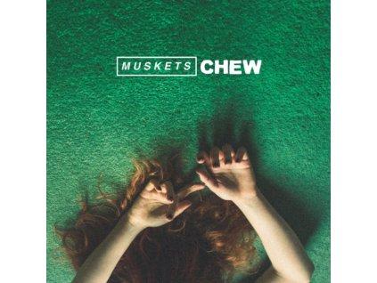 MUSKETS - Chew (LP)
