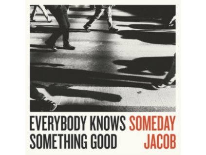 SOMEDAY JACOB - Everybody Knows Something Good (LP)