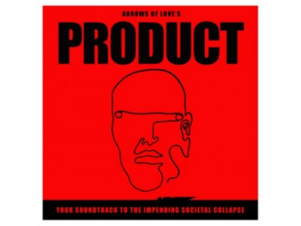 ARROWS OF LOVE - Product: Your Soundtrack To The Impending Societal Collapse (LP)