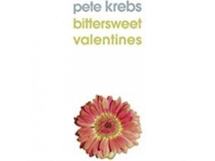 """PETE KREBS - Bittersweet Valentines (10"""" Vinyl)"""
