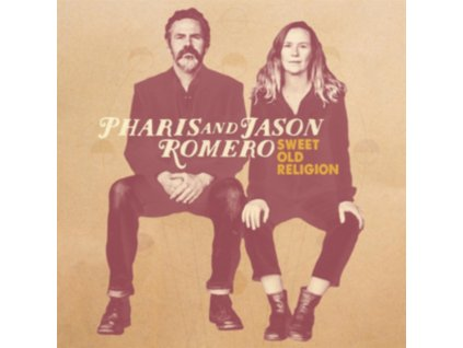 PHARIS AND JASON ROMERO - Sweet Old Religion (LP)