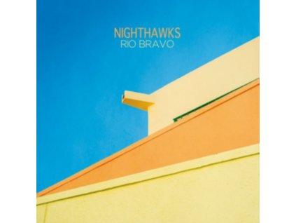 NIGHTHAWKS - Rio Bravo (LP)