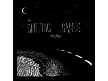 "SHIFTING SANDS - Zoe / Run (7"" Vinyl)"
