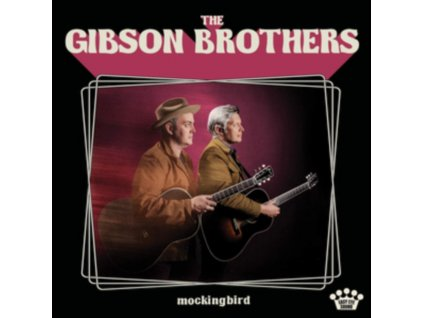 GIBSON BROTHERS - Mockingbird (LP)