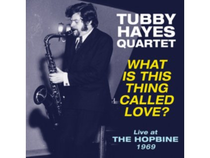 TUBBY HAYES QUARTET - What Is This Thing Called Love? - Live At The Hopbine 1969 (LP)