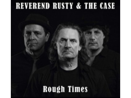 REVEREND RUSTY & THE CASE - Rough Times (LP)